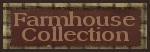 Farmhouse Collection