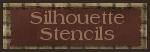 SILHOUETTE STENCILS